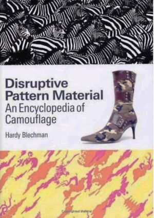 Disruptive Pattern Material : An Encyclopedia of Camouflage
