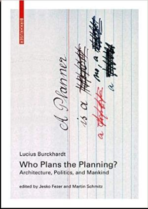 Who Plans the Planning: Architecture, Politics and People