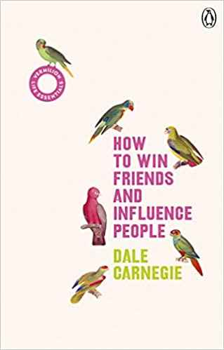 How to Win Friends and Influence People: (Vermilion Life Essentials)