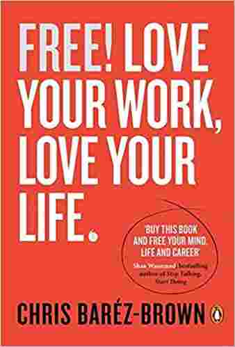 Free!: Love Your Work, Love Your Life Paperback