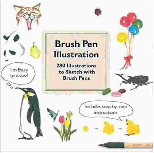 Brush Pen Illustration: More Than 200 Ideas for Drawing with Brush Pens