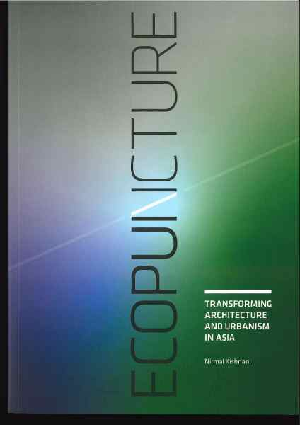 Ecopuncture - Transforming Architecture and Urbanism In Asia Paperback