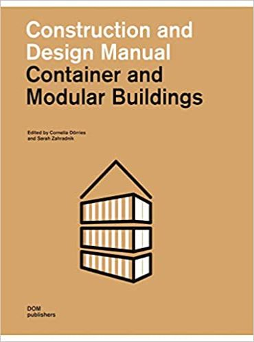 Container and Modular Buildings: Construction and Design Manual