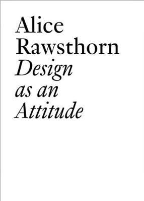 Alice Rawsthorn : Design as an Attitude