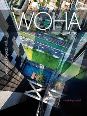 WOHA Selected Projects v. 1 : The Architecture of WOHA