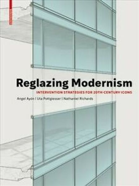 Reglazing Modernism: Intervention Strategies For 20th-Century Icons