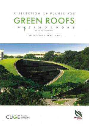A Selection of Plants for Green Roofs in Singapore, 2nd Ed