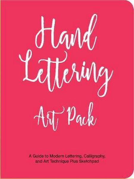 Hand Lettering Art Pack: A Guide to Modern Lettering, Calligraphy, and Art Techniques-Includes book and lined sketch pad