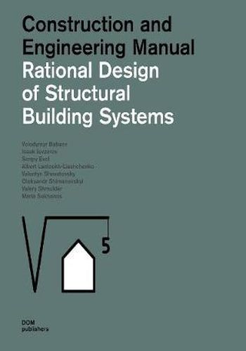 Rational Design of structural Building Systems: Construction & Design Manual