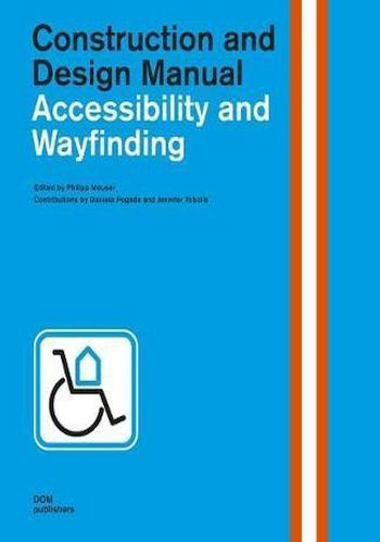 Accessibility and Wayfinding Construction and Design Manual