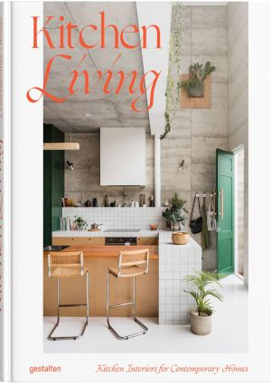 Kitchen Living: Kitchen Interiors for Contemporary Homes Hardcover