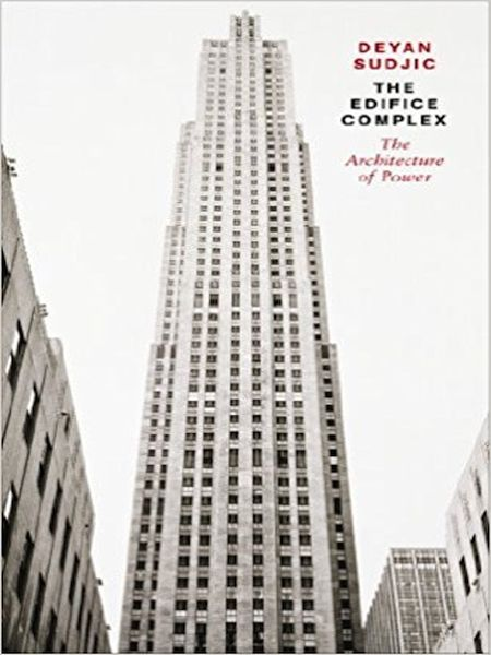 Edifice Complex: The Architecture of Power