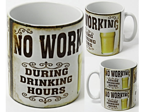 No Working During Drinking Hours Mug.