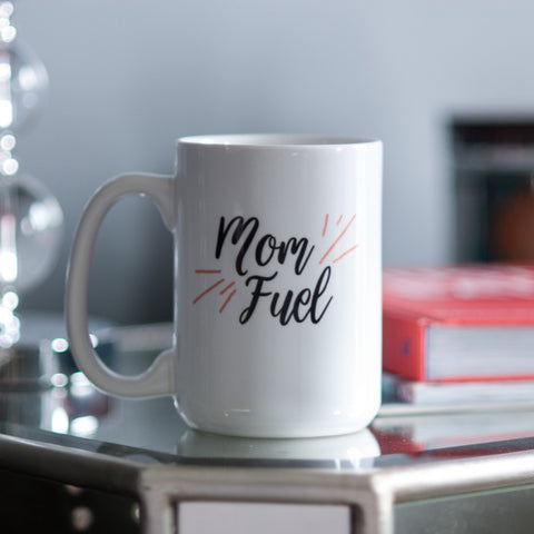 Mom Fuel // Coffee Mug