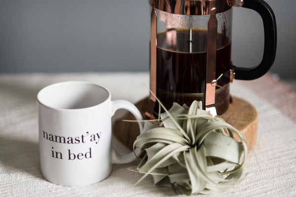 Namast'ay In Bed // Coffee Mug - Twelve9 Printing