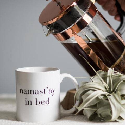 Namast'ay In Bed // Coffee Mug