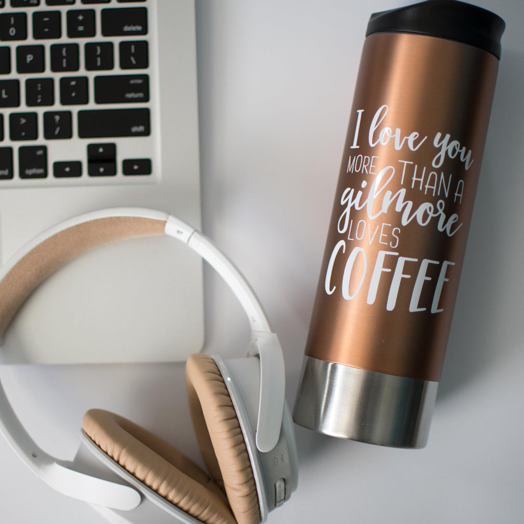I Love You More Than A Gilmore Loves Coffee // Travel Mug - Twelve9 Printing