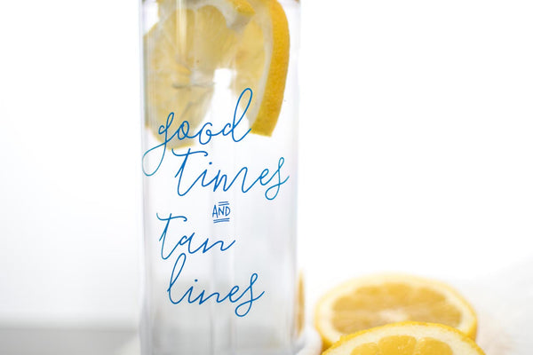 Good Times and Tan Lines // Tumbler - Twelve9 Printing