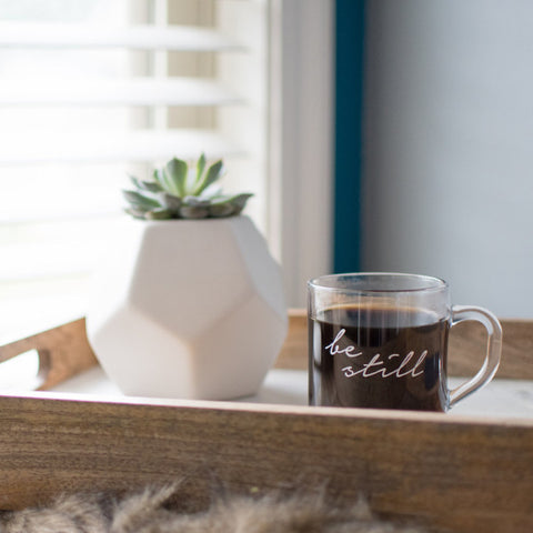 Be Still // Glass Mug