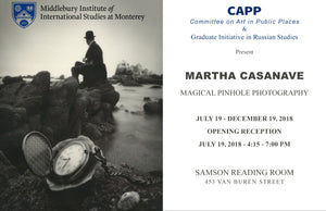 Magical Pinhole Photography of Martha Casanave on Exhibit at Middlebury Institute of International Studies (MIIS)