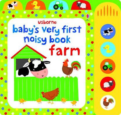 Usborne Baby's Very First Noisy Book Farm