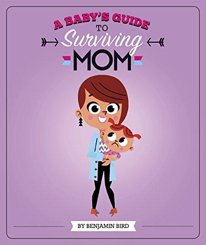Capstone A Baby's Guide to Surviving Mom