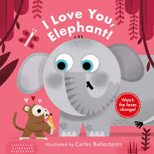 Abrams I Love You, Elephant! (A Changing Faces Book)