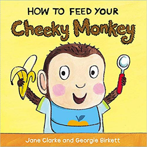 Usborne How To Feed Your Cheeky Monkey