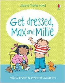 Usborne Toddler Books Get Dressed Max & Millie