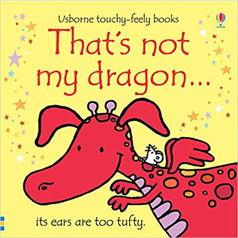 Usborne Touchy-Feely Books That's Not My Dragon (Yellow)