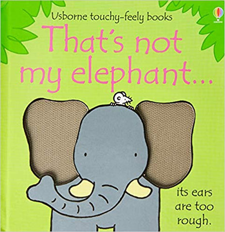 Usborne Touchy-Feely Books That's Not My Elephant