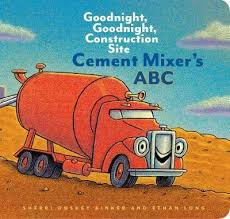 Chronicle Goodnight, Goodnight, Construction Site Cement Mixer's ABC