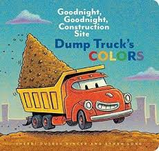 Chronicle Goodnight, Goodnight, Construction Site Dump Truck's Colors