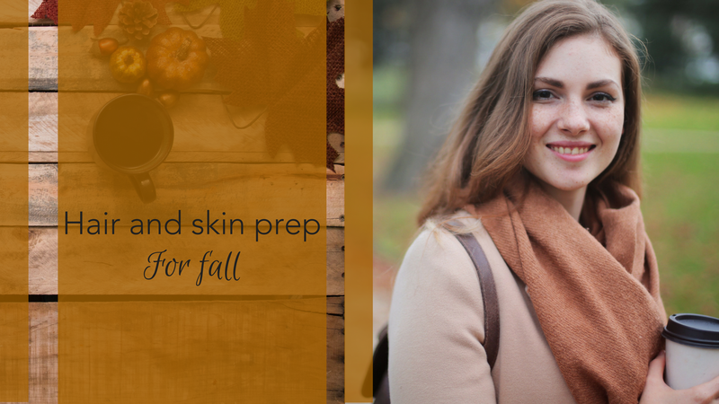 Hair and Skin Prep For Fall