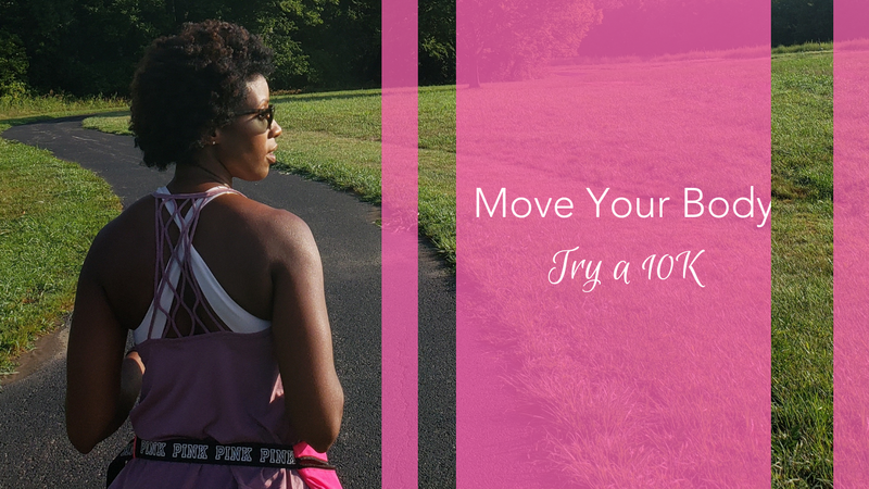 Move Your Body: Try a 10K