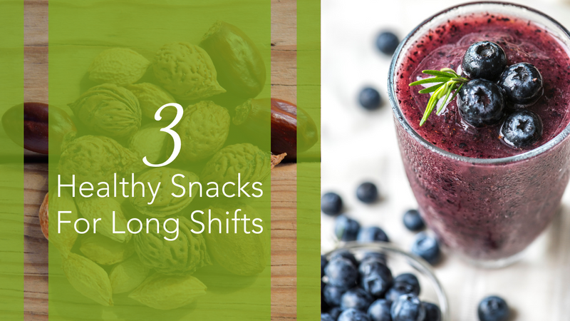 3 Healthy Snacks For Long Shifts