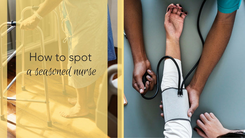 How to Spot a Seasoned Nurse