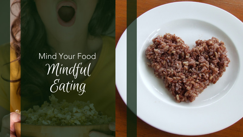 Mind Your Food: Mindful Eating
