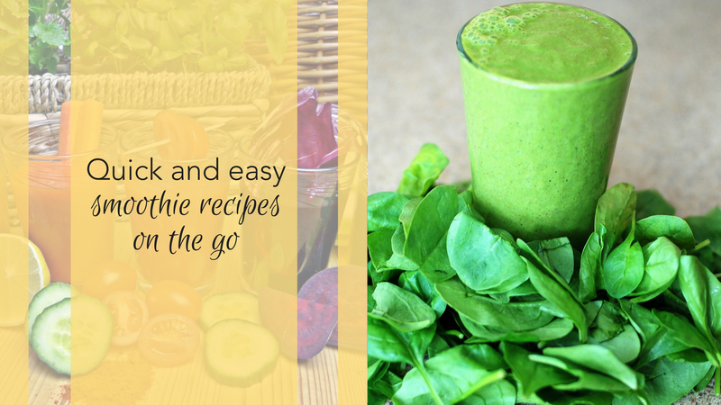 Quick and Easy Smoothie Recipes On The Go