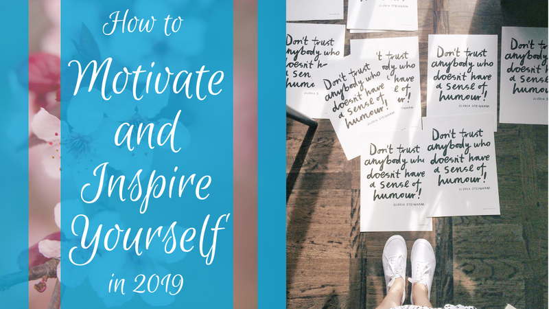 How To Motivate and Inspire Yourself in 2019