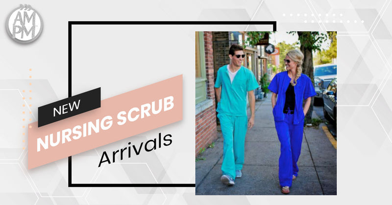 New Nursing Scrub Arrivals From AMPM Scrubs