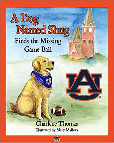 A DOG NAMED SHUG FINDS THE MISSING GAME BALL