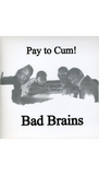 "Bad Brains Pay to Cum ""7 Record Vinyl 1500 limited pressing"