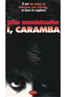 I, Caramba  john Mendelssohn Autobiography,  128 Pages Book & 24-Song CD