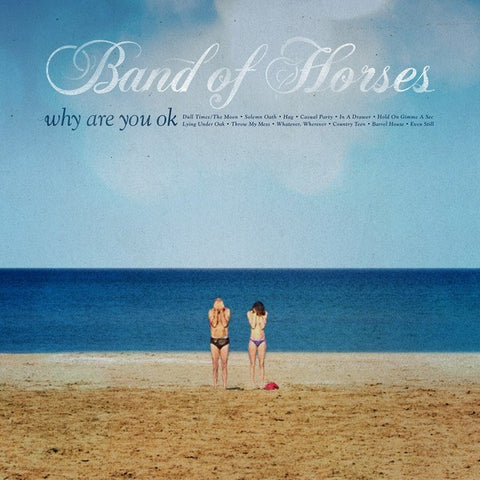 Band Of Horses - Why Are You Ok (LP Vinyl)