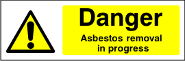 Danger Asbestos Removal In Progress Sign.