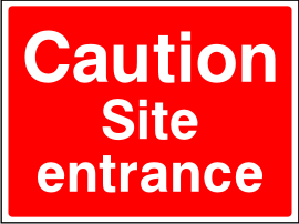 Caution Site Entrance Sign.