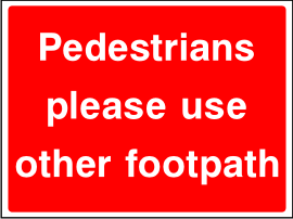 Pedestrians Please Use Other Footpath Sign.