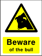 Beware of the bull sign.