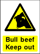 Bull beef keep out sign.